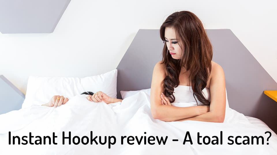 Instant hookups review [year] - The instant hookups scam (Beware!) 1