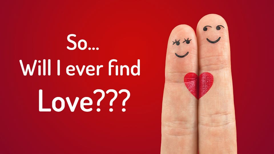 So, will I ever find love again?