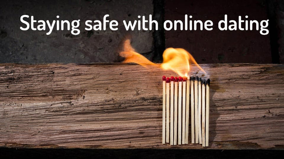 How to be Safe While Online Dating