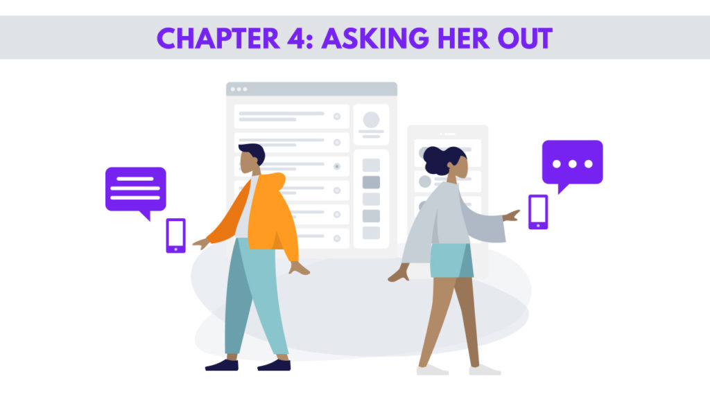Chapter 4: ASKING HER OUT