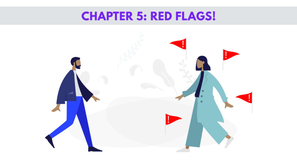 Chapter 5: Red Flags (WHEN IS TIME TO BAIL?)