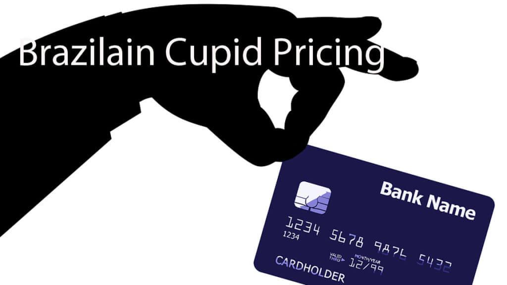 Brazilian Cupid pricing