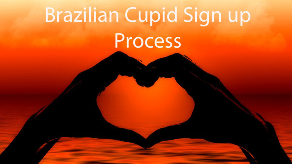 Brazilian Cupid Sign up process