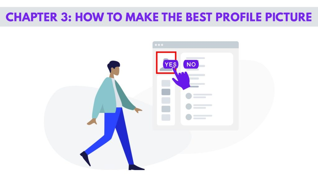 Chapter 3 – How to Take the Best Profile Picture