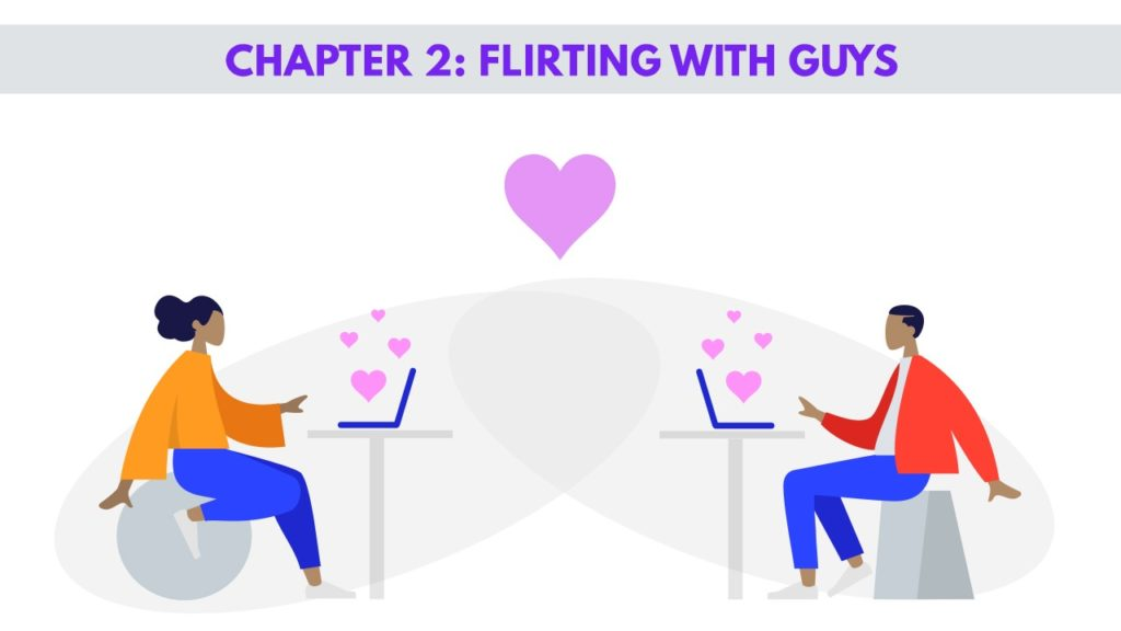 CHAPTER 2 - FLIRTING WITH GUYS