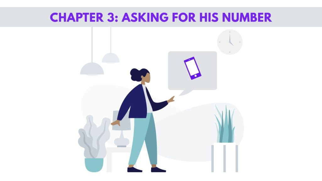 CHAPTER 3 - ASKING FOR HIS NUMBER