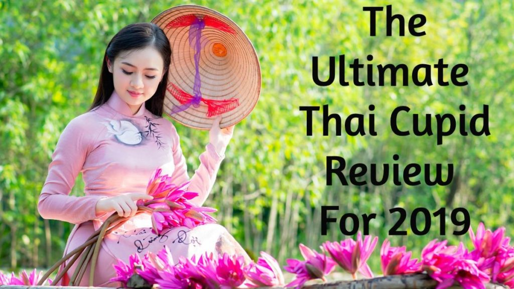 Ultimate Thai Cupid Review ([year]) - Is Thai Cupid Worth It? 2