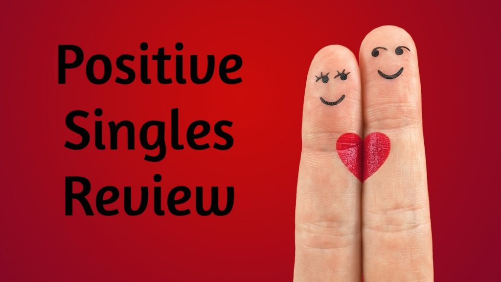 Positive Singles Review