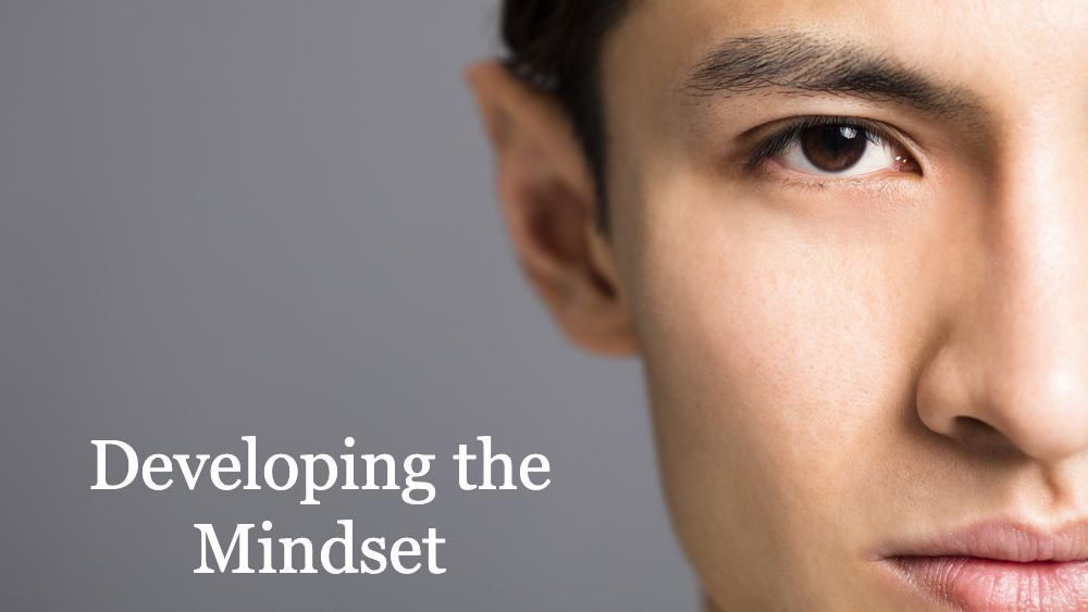 Developing the Mindset