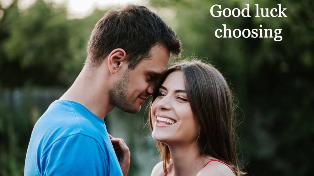 Good luck choosing