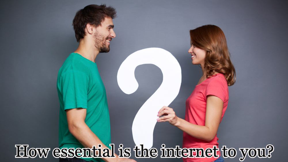 How essential is the internet to you?