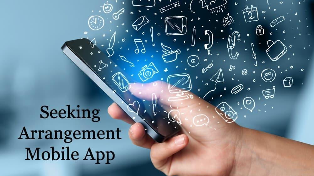 Seeking Arrangement Mobile App