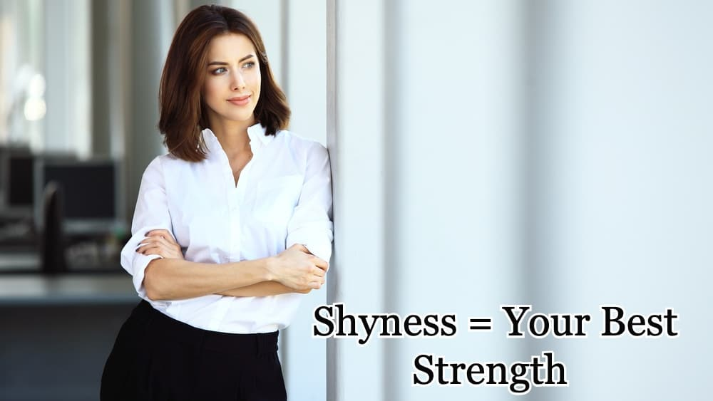 Shyness = Your Best Strength