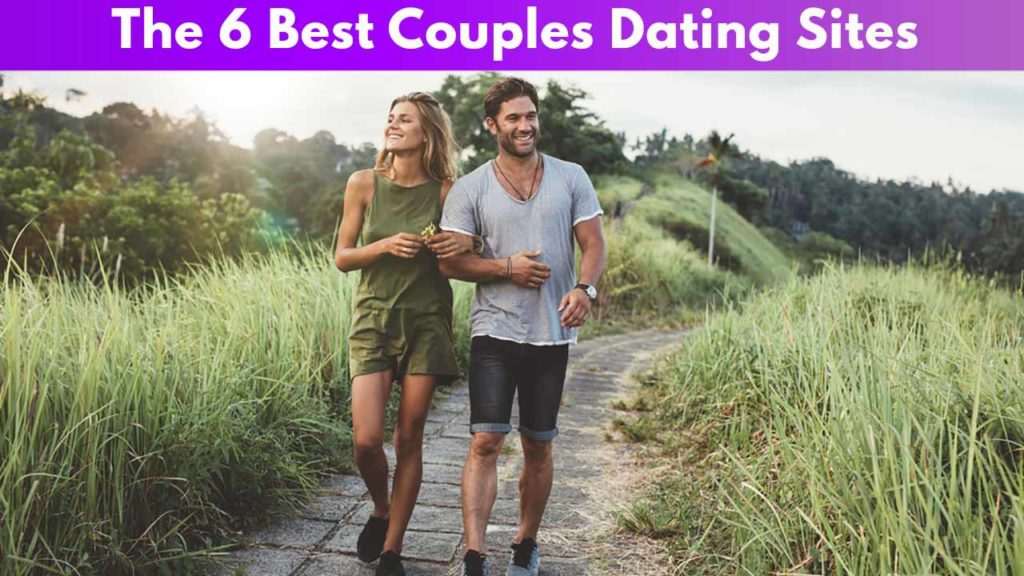 The 6 Best Couples Dating Sites