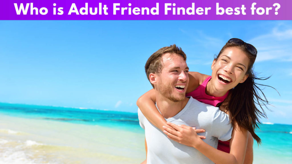 Who is Adult Friend Finder best for?
