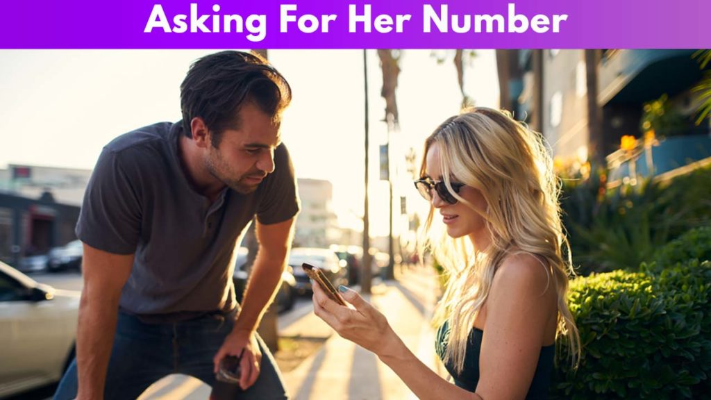 Asking For Her Number