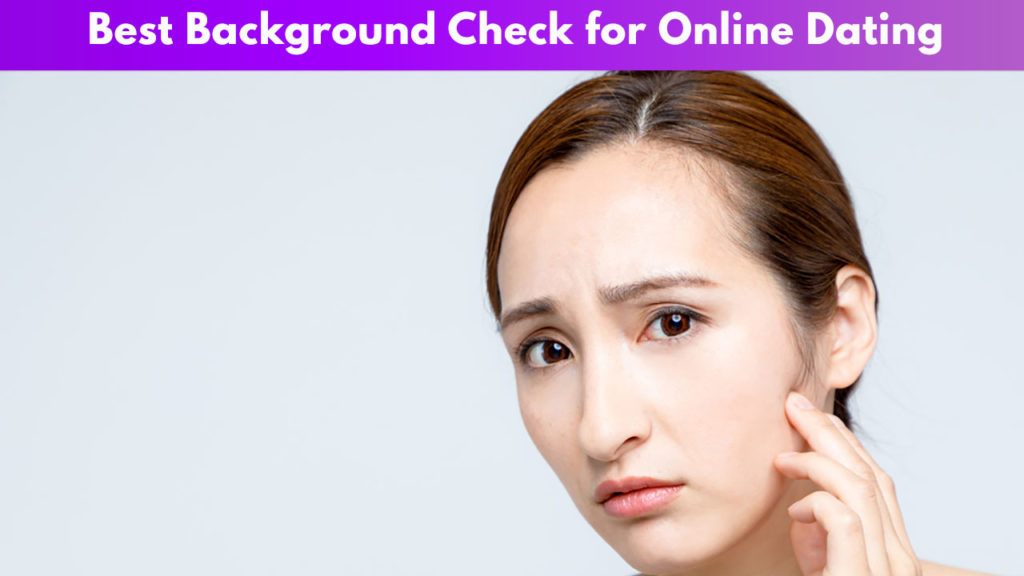 Best Background Check for Dating Online