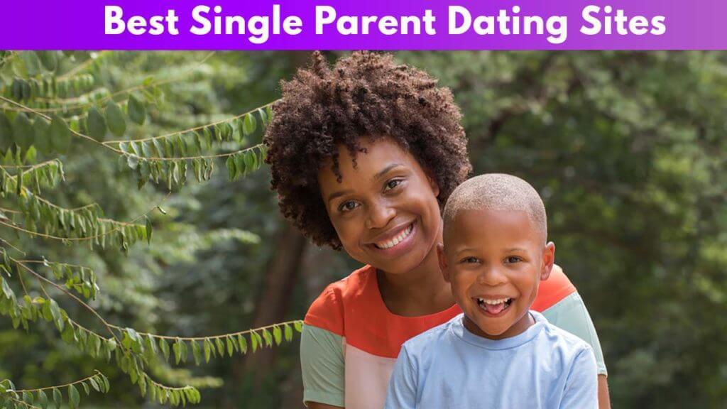5 Best Single Parent Dating Sites
