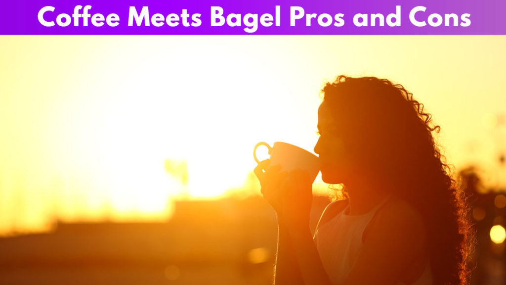 Coffee Meets Bagel Pros and Cons