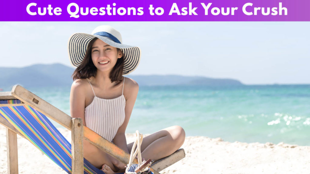 Cute Questions to Ask Your Crush