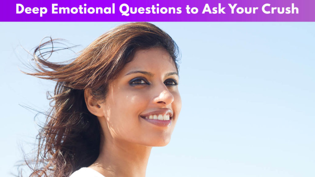 Deep, Emotional Questions to Ask Your Crush