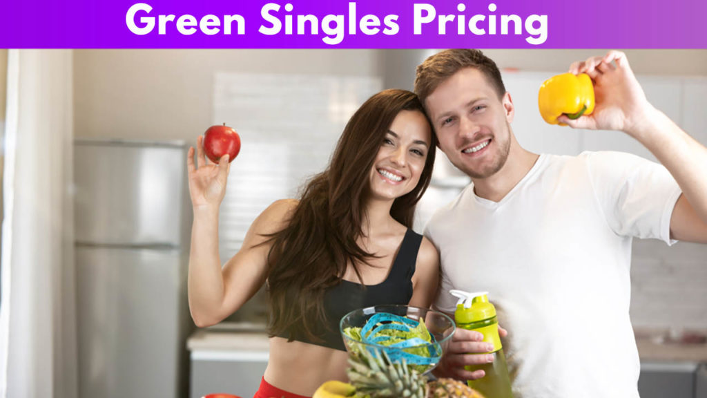 Green Singles Pricing