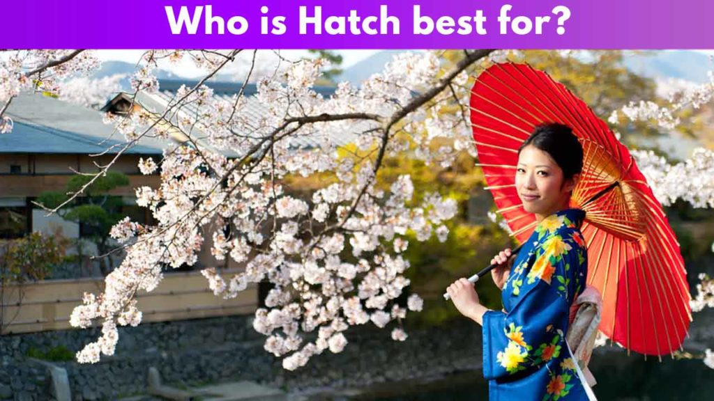 Who is Hatch best for?