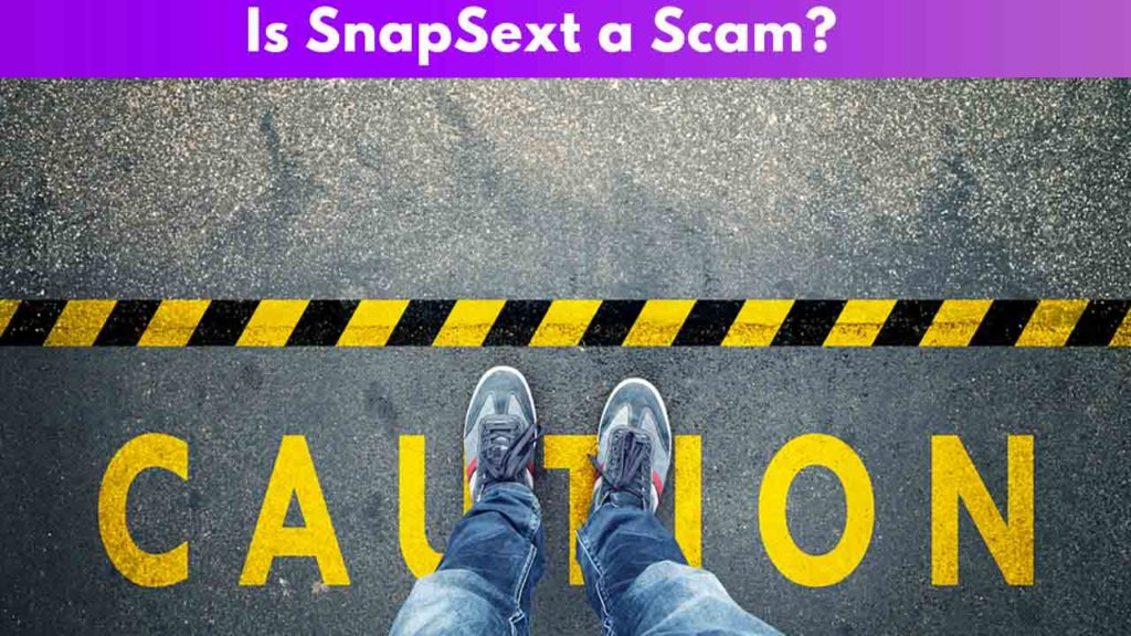 Is Snapsext a scam