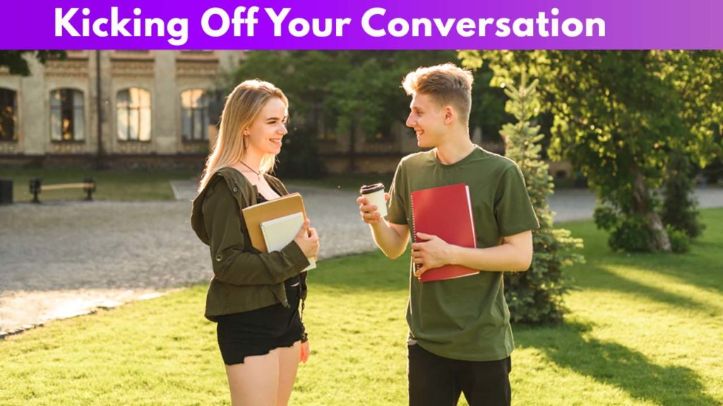 Kicking Off Your Conversation