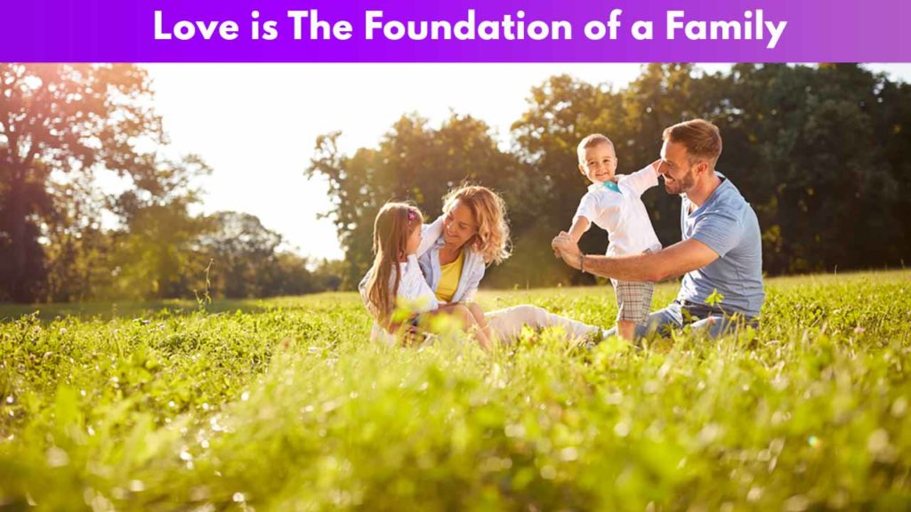 Love is The Foundation of a Family