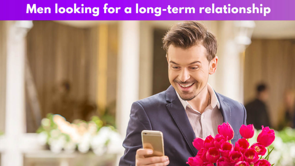 Men looking for a long-term relationship