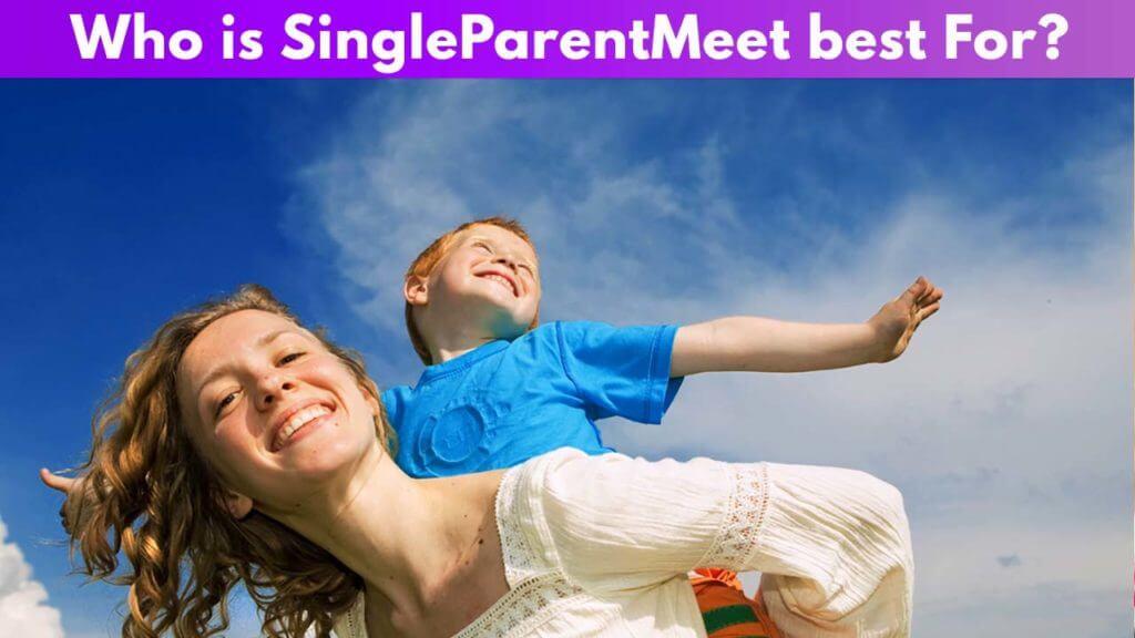 Who is SingleParentMeet best for?