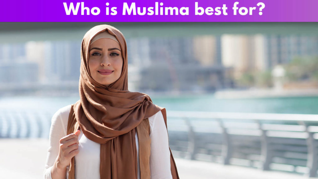 Who is Muslima best for?