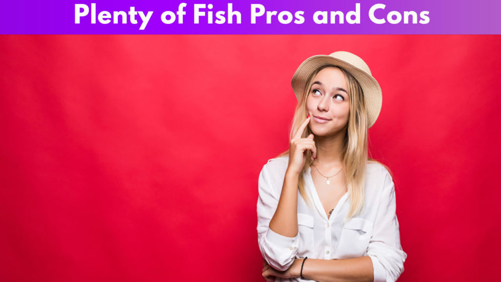 Plenty of Fish Pros and Cons