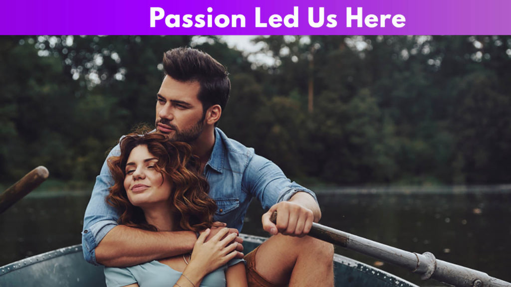Knowing the Difference between Passion and Love