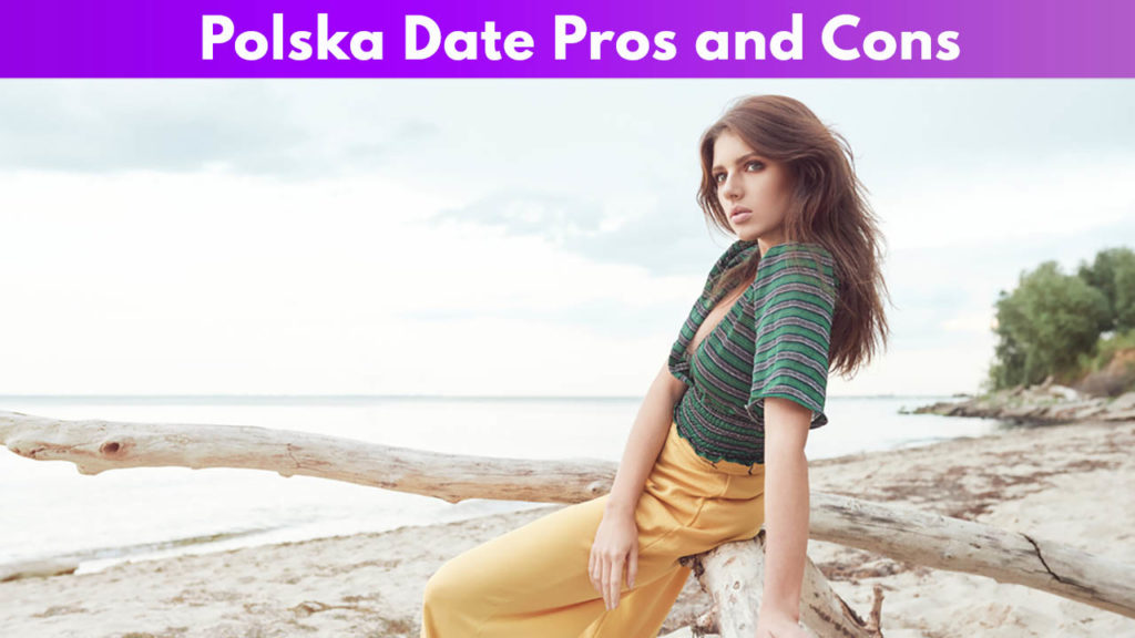 Polska Date Pros and Cons