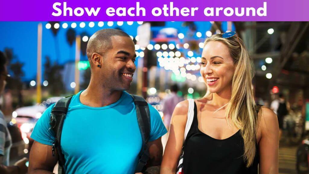 Show each other around
