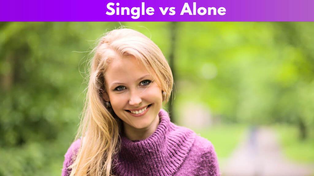 Single vs Alone
