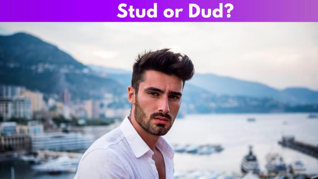 Stud or Dud?