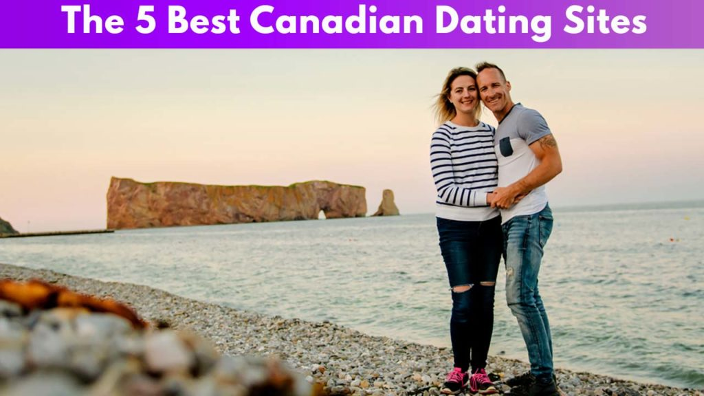 The 5 Best Canadian Dating Sites