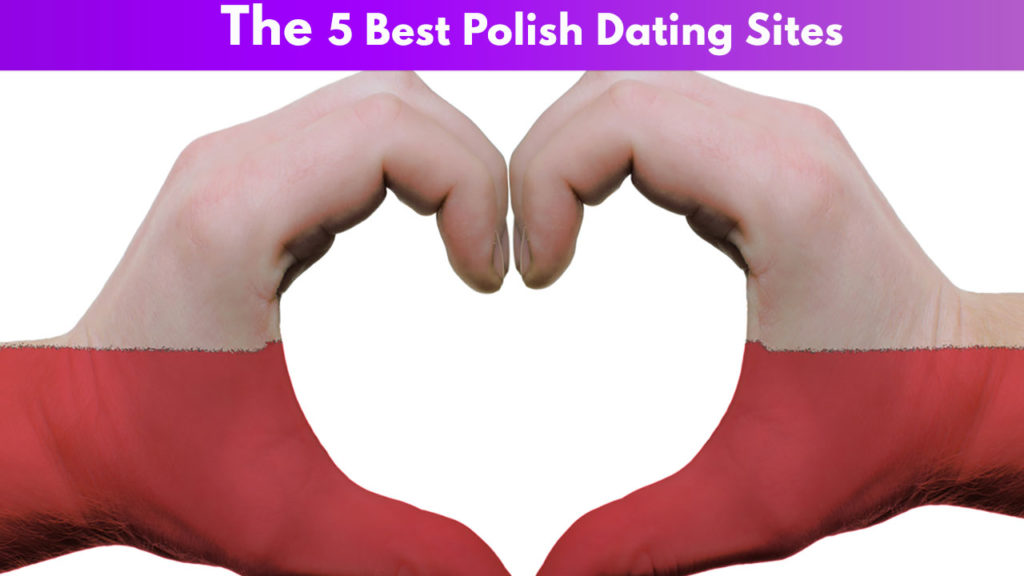 The 5 Best Polish Dating Sites