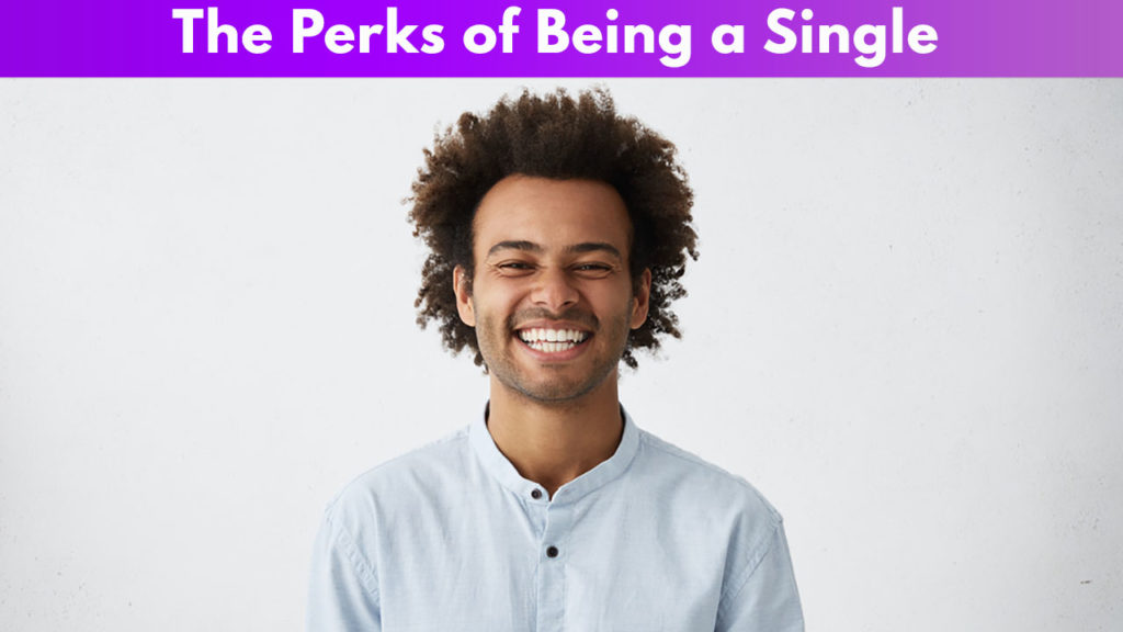 The Perks of Being a Single