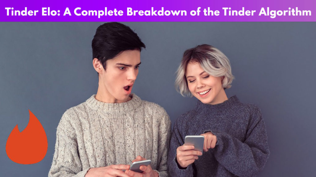 Tinder Elo: a complete breakdown of the Tinder algorithm