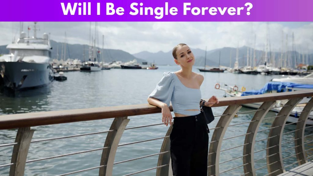 Will I Be Single Forever?