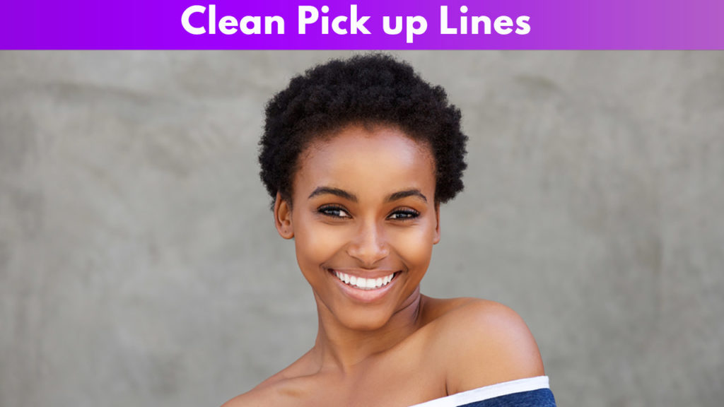 Use pick up lines guys to clean on 9 Fun