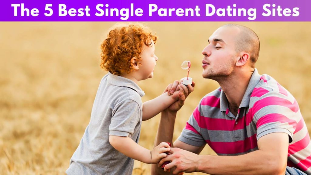 The 5 Best Single Parent Dating Sites