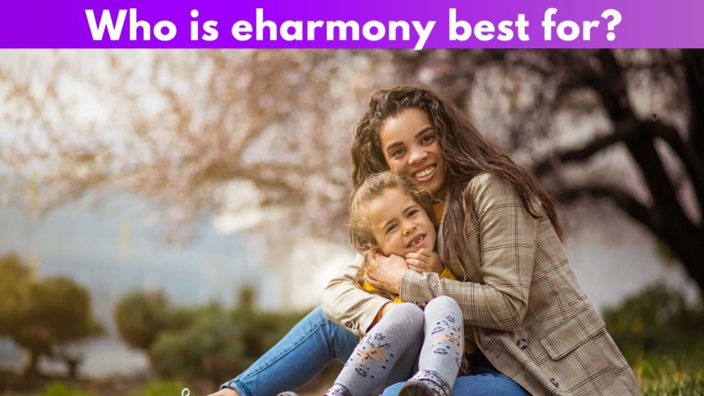 Who is eharmony best for?