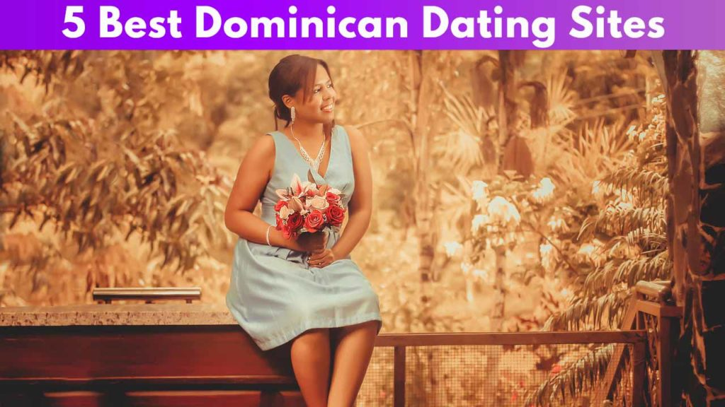 5 Best Dominican Dating Sites