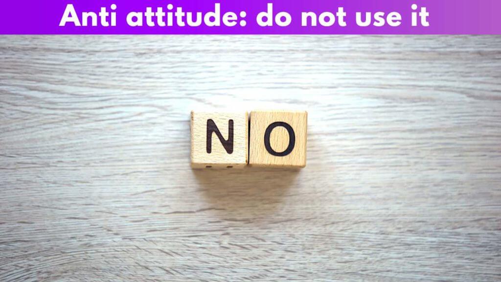 Anti attitude
