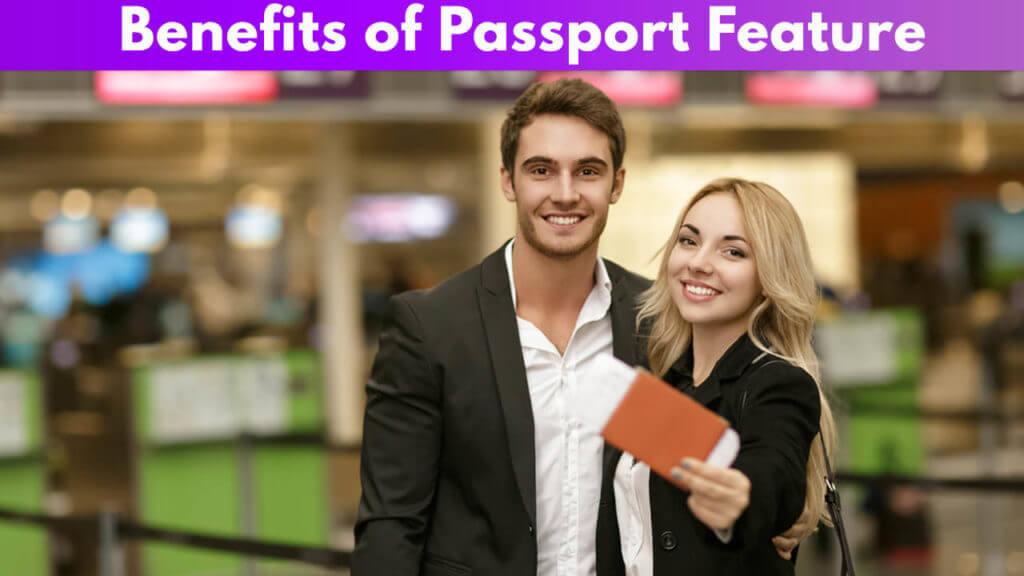 Benefits of Passport Feature